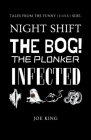 Night Shift. The Bog! The Plonker. Infected. Cover Image