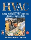 The Handbook of Heating, Ventilation and Air Conditioning for Design and Implementation Cover Image