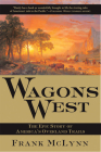 Wagons West: The Epic Story of America's Overland Trails Cover Image