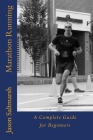 Marathon Running: A Complete Guide for Beginners Cover Image