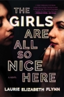 The Girls Are All So Nice Here: A Novel Cover Image