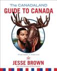 The Canadaland Guide to Canada Cover Image