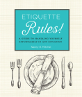 Etiquette Rules!: A Field Guide to Modern Manners Cover Image