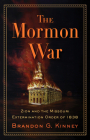 The Mormon War: Zion and the Missouri Extermination Order of 1838 Cover Image