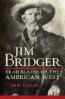 Jim Bridger: Trailblazer of the American West Cover Image