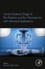 Control Systems Design of Bio-Robotics and Bio-Mechatronics with Advanced Applications Cover Image