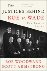 The Justices Behind Roe V. Wade: The Inside Story, Adapted from The Brethren Cover Image
