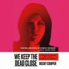 We Keep the Dead Close: A Murder at Harvard and a Half Century of Silence Cover Image