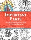 Important Parts: A Coloring Book for the Crotch Enthusiast Cover Image