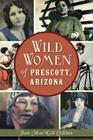 Wild Women of Prescott, Arizona Cover Image