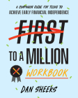 First to a Million Workbook: A Companion Guide for Teens to Achieve Early Financial Independence Cover Image