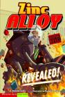 Revealed!: Zinc Alloy (Graphic Sparks Graphic Novels (Library)) Cover Image