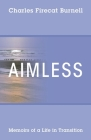 Aimless: Memoirs of a Life in Transition Cover Image