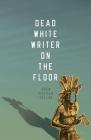 Dead White Writer on the Floor Cover Image