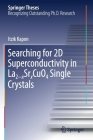 Searching for 2D Superconductivity in La2-Xsrxcuo4 Single Crystals (Springer Theses) Cover Image