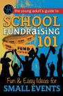 School Fundraising 101: Fun & Easy Ideas for Small Events Cover Image