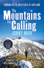The Mountains Are Calling: Running in the High Places of Scotland Cover Image