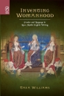 Inventing Womanhood: Gender and Language in Later Middle English Writing (Interventions: New Studies Medieval Cult) Cover Image