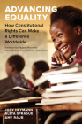 Advancing Equality: How Constitutional Rights Can Make a Difference Worldwide Cover Image