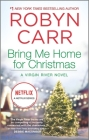Bring Me Home for Christmas (Virgin River Novel #14) Cover Image