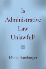 Is Administrative Law Unlawful? Cover Image