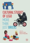Cultural Studies of Lego: More Than Just Bricks Cover Image