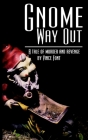 Gnome Way Out: A tale of murder and revenge Cover Image