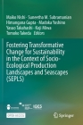 Fostering Transformative Change for Sustainability in the Context of Socio-Ecological Production Landscapes and Seascapes (Sepls) Cover Image