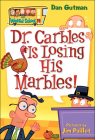 Dr. Carbles Is Losing His Marbles! (My Weird School #19) Cover Image