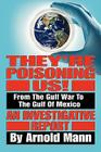 They're Poisoning Us!: From the Gulf War to the Gulf of Mexico an Investigative Report Cover Image