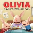 A Sweet Surprise for Mom (Olivia TV Tie-in) Cover Image