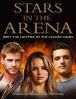 Stars in the Arena: Meet the Hotties of the Hunger Games Cover Image
