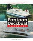 The Pontoon and Deckboat Handbook: How to Buy, Maintain, Operate, and Enjoy the Ultimate Family Boats Cover Image