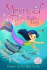 Dream of the Blue Turtle (Mermaid Tales #7) Cover Image