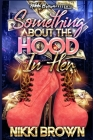 Something About The Hood In Her: A Maler Family Saga Cover Image