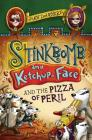 Stinkbomb and Ketchup-Face and the Pizza of Peril Cover Image