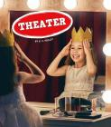 Theater (Field Trips, Let's Go!) Cover Image