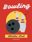 Bowling Score Book: For League Bowlers (Bowling Record Year Books, Pads and Score Keepers for Personal and Team Records Cover Image
