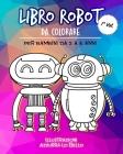 Libro ROBOT da colorare per Bambini da 2 a 5 anni: libro Album da colorare bambini 2 3 4 5 anni Meravigliosi ROBOT da colorare per bambini che voglion Cover Image