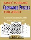 Easy to Read Crossword Puzzles for Adult: To Keep Your Mind Young and Nimble, Medium-Level, Large-Print Cover Image
