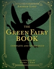 The Green Fairy Book: Complete and Unabridged (Andrew Lang Fairy Book Series #3) Cover Image
