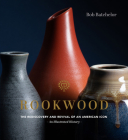 Rookwood: The Rediscovery and Revival of an American Icon--An Illustrated History Cover Image
