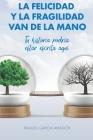La Felicidad Y La Fragilidad Van de la Mano: Tu Historia Podría Estar Escrita Aquí Cover Image