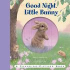 Good Night, Little Bunny: A Changing-Picture Book Cover Image