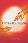 In Pursuit of Danny: A Life-Changing Encounter with a Baby Cover Image