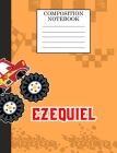 Compostion Notebook Ezequiel: Monster Truck Personalized Name Ezequiel on Wided Rule Lined Paper Journal for Boys Kindergarten Elemetary Pre School Cover Image
