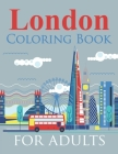 London Coloring Book For Adults: The London Coloring Book Cover Image