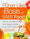 The puree like the basis of baby food. Special Cookbook: 25 most delightful recipes for the first feeding. (Full Color) Cover Image