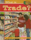 What Is Trade? (Economics in Action) Cover Image