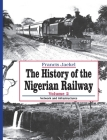 The History of Nigerian Railway. Vol 2: Network and Infrastructure Cover Image